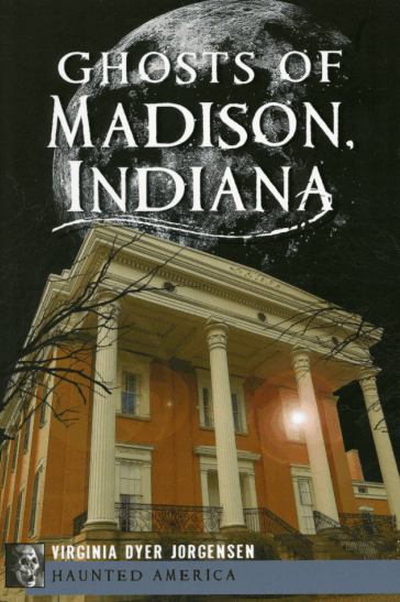 Picture of the cover of a book titled Ghosts of Madison, Indiana
