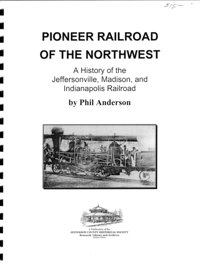 Picture of the cover of a book titled Pioneer Railroad of the Northwest: A History of the Jeffersonville, Madison and Indianapolis Railroad